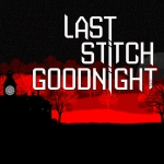Last Stitch Goodnight Review