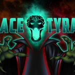 Space Tyrant Preview