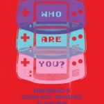 Book Review - Who Are You?: Nintendo's Game Boy Advance Platform