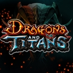 Dragons and Titans Preview