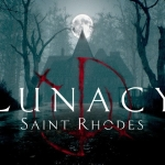 "Lunacy: Saint Rhodes Promises to be ""Terrifying"""