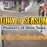 Meet the Bachelorettes of STORY OF SEASONS: Pioneers of Olive Town