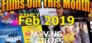 February 2019: Films out this Month - Moving Pictures