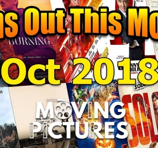 October 2018: Films out this Month - Moving Pictures