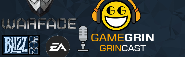 The GameGrin GrinCast Episode 223 - Get Your Warface On
