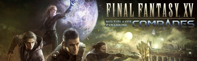 "Final Fantasy XV ""Comrades"" Delayed to Early November"