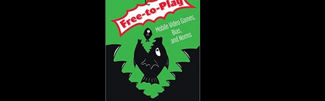Book Review: Free-to-Play: Mobile Video Games, Bias, and Norms