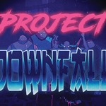 Project Downfall Preview
