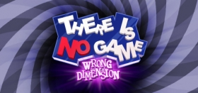 There Is No Game : Wrong Dimension Box Art